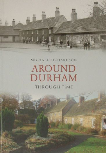 Around Durham Through Time, by Michael Richardson